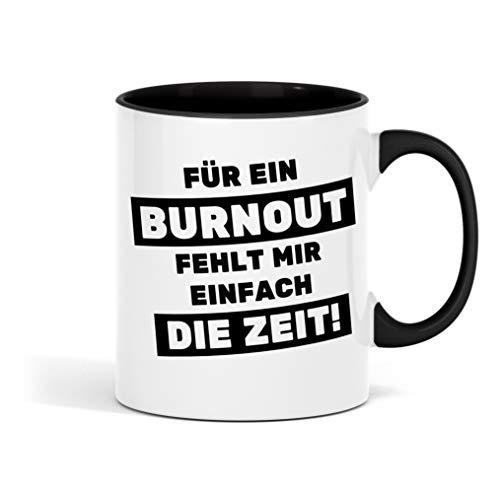 Für ein Burnout fehlt mir einfach die Zeit bedruckte Tasse - lustige Kaffeetasse mit Sprüchen - die perfekte Geschenkidee für Familie, Freunde & Kollegen - große Kaffee- und Teetasse fürs Büro -