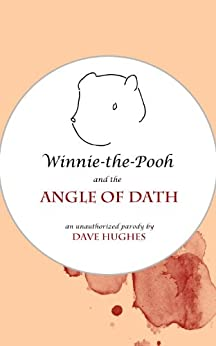 Winnie-the-Pooh and the Angle of Dath (English Edition) di [Hughes, Dave]
