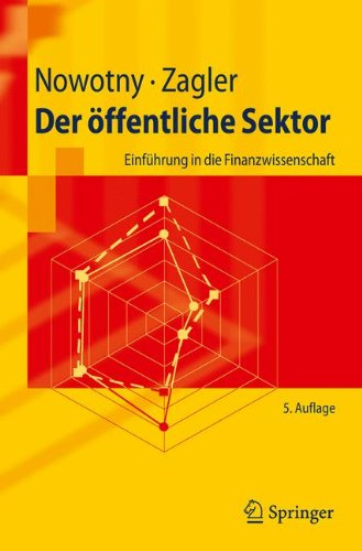 Der offentliche Sektor: Einfuhrung in die Finanzwissenschaft (Springer-Lehrbuch) (German Edition)