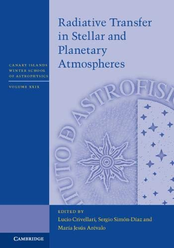 Radiative Transfer in Stellar and Planetary Atmospheres (Canary Islands Winter School of Astrophysics Book 29) (English Edition)