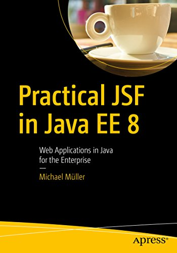 Practical JSF in Java EE 8 : Web Applications  in Java for the Enterprise (English Edition)