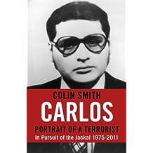 Carlos: Portrait of a Terrorist: In Pursuit of the Jackal, 1975-2011