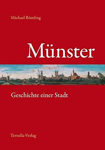 Münster: Geschichte einer Stadt