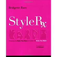 Style Rx: Dressing the Body You Have to Create the Body You Want