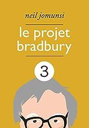 Le Projet Bradbury : intégrale 3