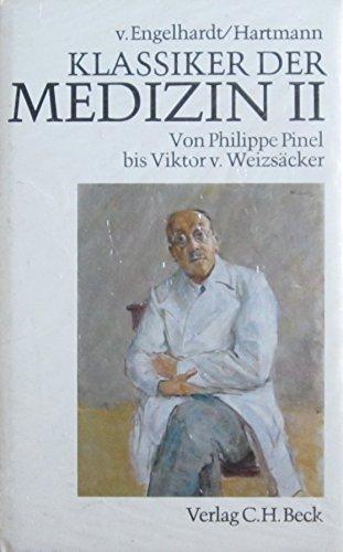 Klassiker der Medizin, in 2 Bdn., Bd.2, Von Philippe Pinel bis Viktor von Weizsäcker