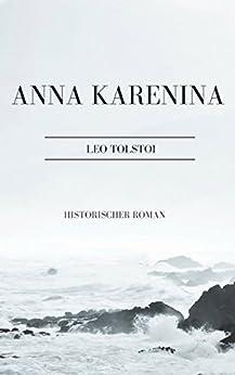 Anna Karenina: Historischer Roman