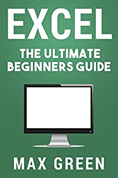 excel the ultimate beginners guide excel microsoft