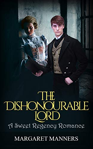 The Dishonourable Lord (A Sweet Regency Romance) (English Edition) por Margaret Manners