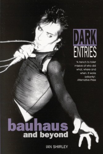 Dark Entries: Bauhaus and Beyond (Music)