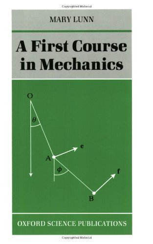 A First Course in Mechanics (Oxford Science Publications) by Lunn. Mary ( 1991 ) Paperback