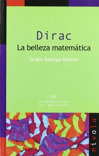 Dirac. La belleza matemática (La matemática en sus personajes) por Sergio Baselga