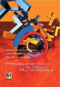 PROBLEMARIO DE CÁLCULO MULTIVARIABLE (Math Learning) por Gabriel Velasco Sotomayor
