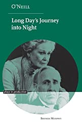 O'Neill: Long Day's Journey into Night (Plays in Production)