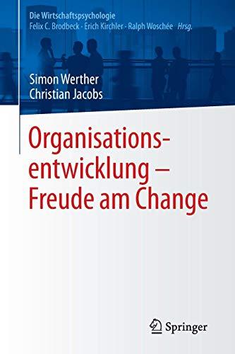 Organisationsentwicklung - Freude am Change (Die Wirtschaftspsychologie)