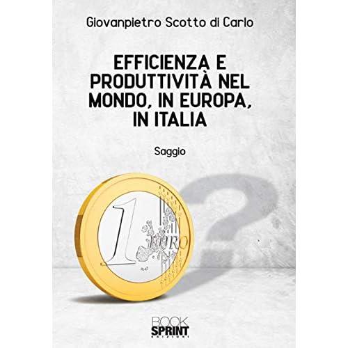 Efficienza E Produttività Nel Mondo, In Europa, In Italia