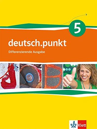 deutsch.punkt 5. Differenzierende Ausgabe: Schülerbuch Klasse 9 (deutsch.punkt. Differenzierende Ausgabe ab 2012) Punkte 9