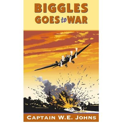 [ BIGGLES GOES TO WAR BY JOHNS, W.E.](AUTHOR)PAPERBACK