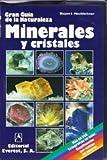 Image de Minerales y cristales: Una guía ideal para el aficionado a los minerales y las piedras preciosas. (Grandes guías de la naturaleza)