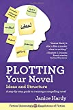Plotting Your Novel: Ideas and Structure: Volume 1 (Foundations of Fiction)