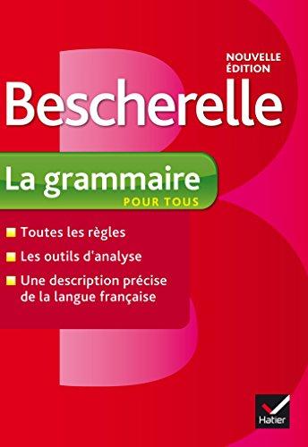 Bescherelle La grammaire pour tous : Ouvrage de rfrence sur la grammaire franaise (Tous publics)