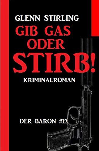 Der Baron #12: Gib Gas oder stirb!