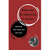 Media and the Restyling of Politics: Consumerism, Celebrity and Cynicism by John Corner (2009-09-04)