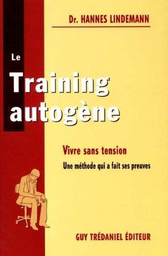 Le Training autogène : Vivre sans tension