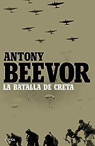 La batalla de Creta par Antony Beevor