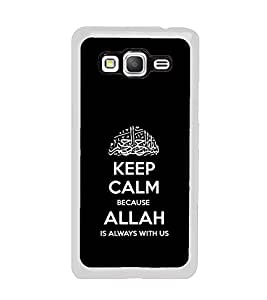 PrintVisa Designer Back Case Cover for Samsung Galaxy Grand Prime :: Samsung Galaxy Grand Prime Duos :: Samsung Galaxy Grand Prime G530F G530Fz G530Y G530H G530Fz/Ds (Keep Calm Because Allah Always Muslim Quote)