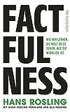 Factfulness: Wie wir lernen, die Welt so zu sehen, wie sie wirklich ist (Ullstein Sachbuch) -