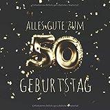 Alles Gute zum 50. Geburtstag: Gästebuch zum Eintragen mit 110 Seiten - Ballons Gold Schwarz