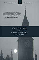 F.B. Meyer: If I had a Hundred Lives... (History Maker)