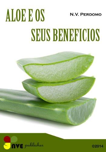 Aloe e os seus beneficios para a pel e corpo (Galician Edition)