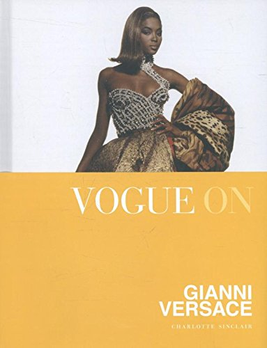 Vogue on Gianni Versace: Vogue on Designers