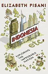 [Indonesia Etc.: Exploring the Improbable Nation] (By: Elizabeth Pisani) [published: June, 2014]