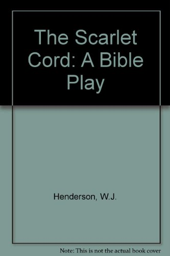 The Scarlet Cord: A Bible Play Scarlet Cord