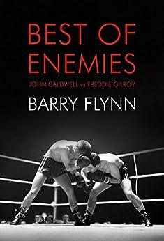 Descargar Best of Enemies: John Caldwell vs. Freddie Gilroy PDF