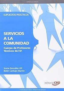 servicio técnico: Cuerpo de Profesores Técnicos de F.P. Servicios a la Comunidad. Supuestos Prácti...