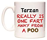 Tarzan REALLY IS ONE FART AWAY FROM A POO Becher von WeDoMugs