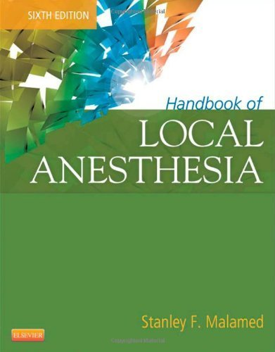 Handbook of Local Anesthesia, 6e by Stanley F. Malamed DDS (2012-04-04)