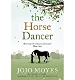 [THEHORSE DANCER BY MOYES, JOJO]PAPERBACK