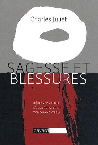 Sagesse et blessures : Réflexions sur l'Ecclésiaste et Tchouang-tseu