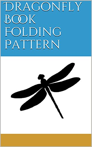 Dragonfly Book Folding Pattern (English Edition) -