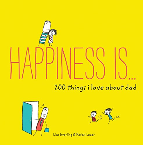 200 Things I Love About Dad (Happiness Is...)