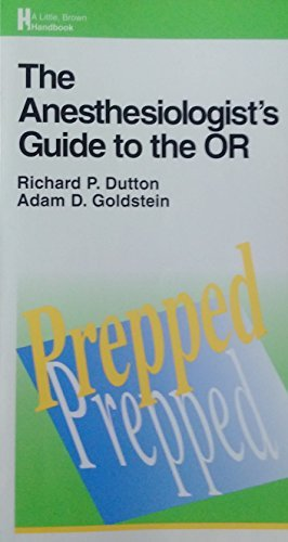 Anesthesiologist's Guide to the Or: Prepped by Richard P. Dutton (1995-01-15)