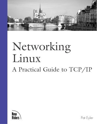 Networking Linux: A Practical Guide to TCP/IP by Pat Eyler (2001-03-21) par Pat Eyler