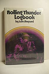 Rolling Thunder Logbook by Sam Shepard (1977-07-04)