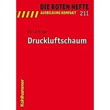 Druckluftschaum (Die Roten Hefte /Ausbildung kompakt)