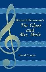 Bernard Herrmann's The Ghost and Mrs. Muir: A Film Score Guide (Film Score Guides)